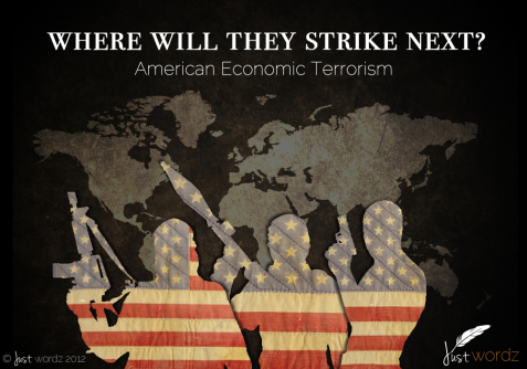 american_economic_terrorism_by_just_wordz-d5eoinb
